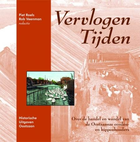 Boekomslag 'Vervlogen Tijden, over de handel en wandel van de Oostzaanse eenden- en kippenhouders'