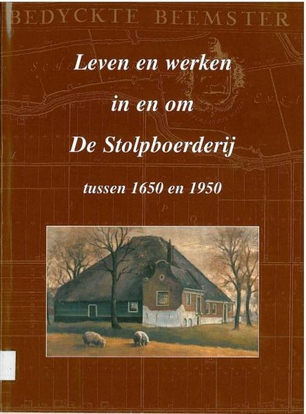 Leven en werken in en om De Stolpboerderij tussen 1650 en 1950.